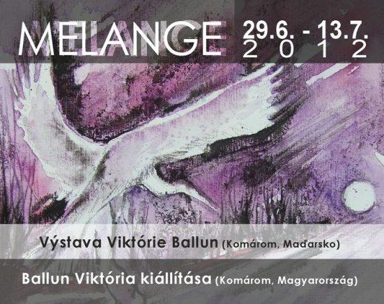 Výstava Melange 29. 6. 2012 - 13. 7. 2012